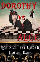 Dorothy vs. Alice: Lion Six Feet Under