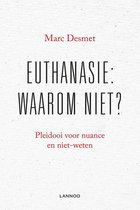 Euthanasie: waarom niet? (E-boek - ePub formaat)
