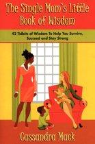 The Single Moms Little Book of Wisdom