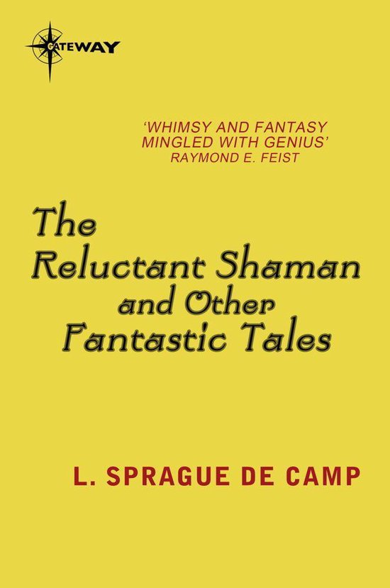 The Reluctant Shaman and Other Fantastic Tales
