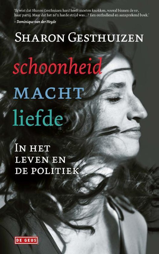 Schoonheid, macht, liefde. In het leven en de politiek - Sharon Gesthuizen |