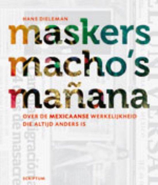 Maskers, macho's en mañana - H. Dieleman | Fthsonline.com