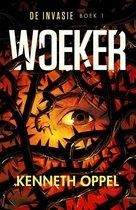 De invasie 1 -   Woeker