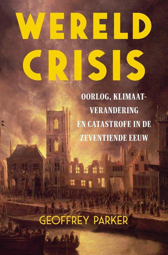 Boek cover Wereldcrisis van Geoffrey Parker (Onbekend)