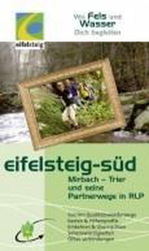 Eifelverein e.V. Wanderführer Eifelsteig-Süd Mirbach-Trier (2012) - 2012