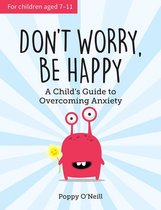 Omslag Don't Worry, Be Happy: A Child's Guide to Overcoming Anxiety