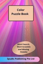 Color Puzzle Book (Word Search, Word Scramble and Missing Vowels)