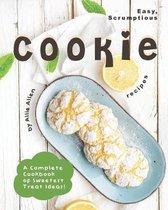 Easy, Scrumptious Cookie Recipes