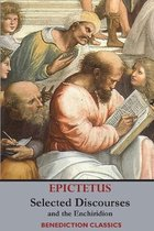 Selected Discourses of Epictetus, and the Enchiridion