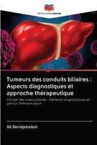 Tumeurs des conduits biliaires