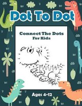 Connect The Dots For Kids Ages 4-12