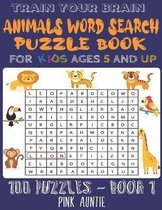 Train Your Brain Animals Word Search Puzzle Book for Kids Ages 5 and Up