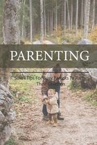 Parenting: Small Tips For Busy Parents To Raise Their Children