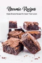 Brownie Recipes: Simple Brownie Recipes For Sweet Treat Lovers