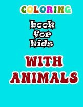 Coloring Book for Kids with Animals: Coloring Book for Kids Aged 3-8 Years