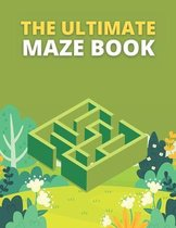 The Ultimate Maze Book: The Ultimate maze book Activity Book for All Ages Boys And Girls.