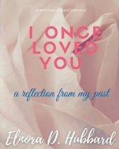 I Once Loved You