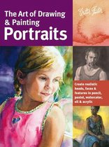 The Art of Drawing & Painting Portraits (Collector's Series)