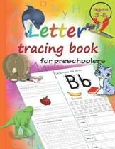 Letter Tracing Book For Preschoolers ages 3-5: A Funny and Amazing Practice Workbook To Learn To Write The Alphabet For Preschoolers And Kindergarten