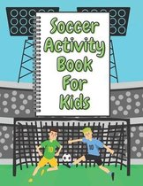 Soccer Activity Book For Kids: A Fun Kid Workbook Game For Learning, Sport Coloring, Numbers and Letters.
