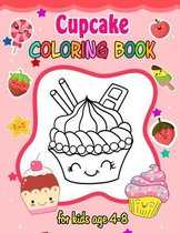Cupcake Coloring Book for kids ages 2-8: 50 cute cupcakes coloring pages - Desserts coloring book for kids - Coloring Book for Kids & Toddlers - Child