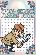 Word search Puzzle Book: Activity Book Word search, workbook for Games, Mazes, Word Puzzle, Dot-To-Dot, word Search, Crossword and More!, Fun a