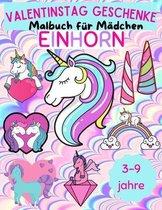 Valentinstag Geschenke EINHORN Malbuch für Mädchen 3-9 jahre: Malbuch für Mädchen 3-9 jahre Format von 8.5x11 (A4).Magische Einhorn-Illustrationenb