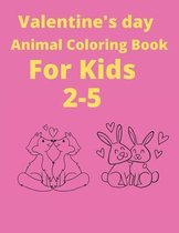 Valentine's Day Animals coloring book for kids 2-5: Ages Awesome Coloring book for kids, Funny Coloring book for animal lovers, Perfect birthday gift
