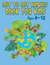 Dot to Dot Book Animals for Kids Ages 8-12