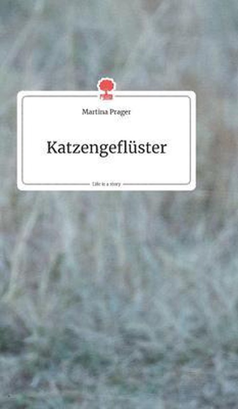 Katzengefluster. Life is a Story - story.one