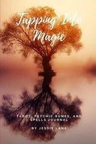 Tapping Into Magic: Tarot, Psychic, Runes, & Spells Journal