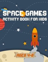 Space games activity book for kids ages 4-8: space coloring book and craftibook for kids - funny games and educational games with rockets and planets