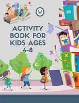 Activity Book for Kids Ages 4-8: Over 104 Fun Activities Workbook Game For Everyday Learning, Coloring, Puzzles, Mazes, Word Search and More!