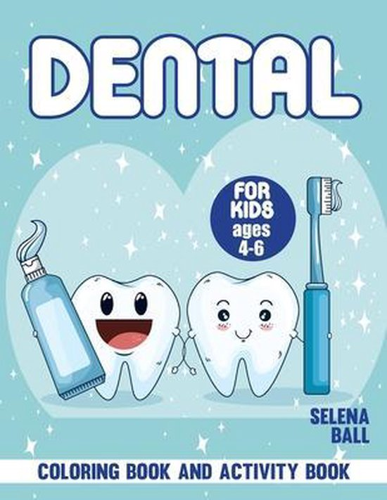 Dental Coloring Book: A Fun Kid Workbook Game For Learning, Coloring, Dot To Dot, Mazes and More!