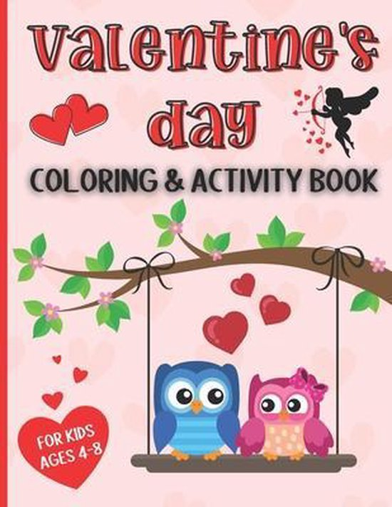 Valentine's Day Coloring and Activity Book for Kids Ages 4-8: Workbook Full of Lovely Coloring Pages, Mazes, Dot-to-Dot, Picture Sudoku, Word Search,