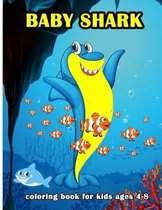 baby shark coloring book for kids ages 4-8: Sharks Book For Kids (Activity Coloring Book For Kids )