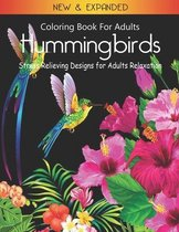 Coloring Book for Adults: Hummingbirds - Stress Relieving Designs for Adults Relaxation