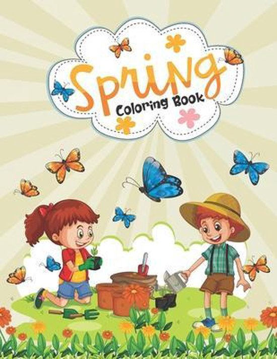 Spring Coloring Book: Funny Spring Coloring Book for Kids, Toddlers, and Teens - Springtime Activity Coloring Book for Grown-ups, Mindfulnes