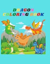 Dragon Coloring Book: A Beautiful Dragon Coloring Book For kids