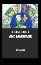 Astrology and Marriage: (illustrated edition)
