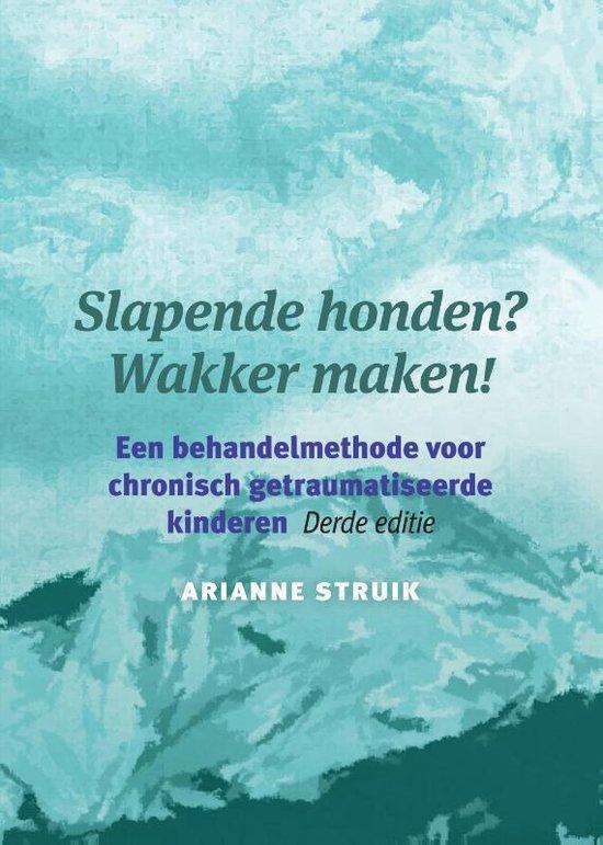 Boek cover Slapende honden? Wakker maken! van Arianne Struik (Paperback)