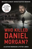 Who Killed Daniel Morgan?