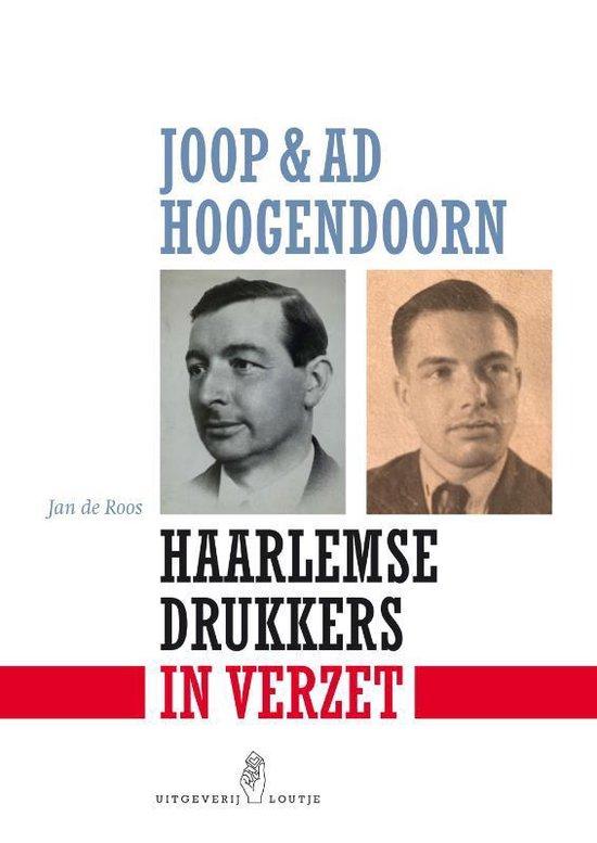 Joop & Ad Hoogendoorn, Haarlemse drukkers in verzet