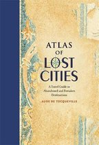 Boek cover Atlas of Lost Cities van Aude de Tocqueville