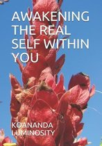 Awakening the Real Self Within You