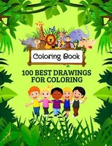 Coloring Book: For Kids, A Coloring Book Featuring 100 Best Drawings for Coloring, Ages 2-5: Top Coloring Book for children