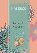 Malbuch Färbende Mandalas - für Kinder und Erwachsene: Mandala Anti-Stress I Ausmalen für Erwachsene und Kinder I kinder malbücher I Ausmalbuch für Er