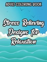 Adult Coloring Book Stress Relieving Designs For Relaxation