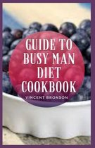 Guide to Busy Man Diet Cookbook