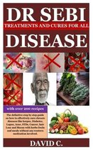 Dr Sebi Treatments and Cures for All Diseases